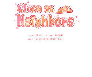 Close as Neighbors - part 13