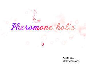 Pheromone-holic - part 8